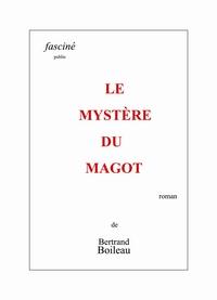 LE MYSTERE DU MAGOT