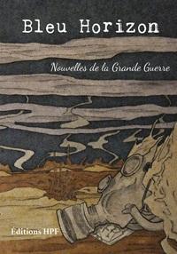 BLEU HORIZON - NOUVELLES DE LA GRANDE GUERRE (BROCHE)