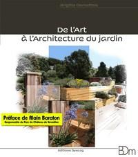 DE L'ART A L'ARCHITECTURE DU JARDIN