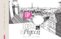 L'OEIL DU PIGEON : DANS PARIS 18E ARR., BALADE DE CROQUIS