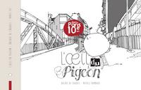 L'OEIL DU PIGEON : DANS PARIS 10E ARR., BALADE DE CROQUIS
