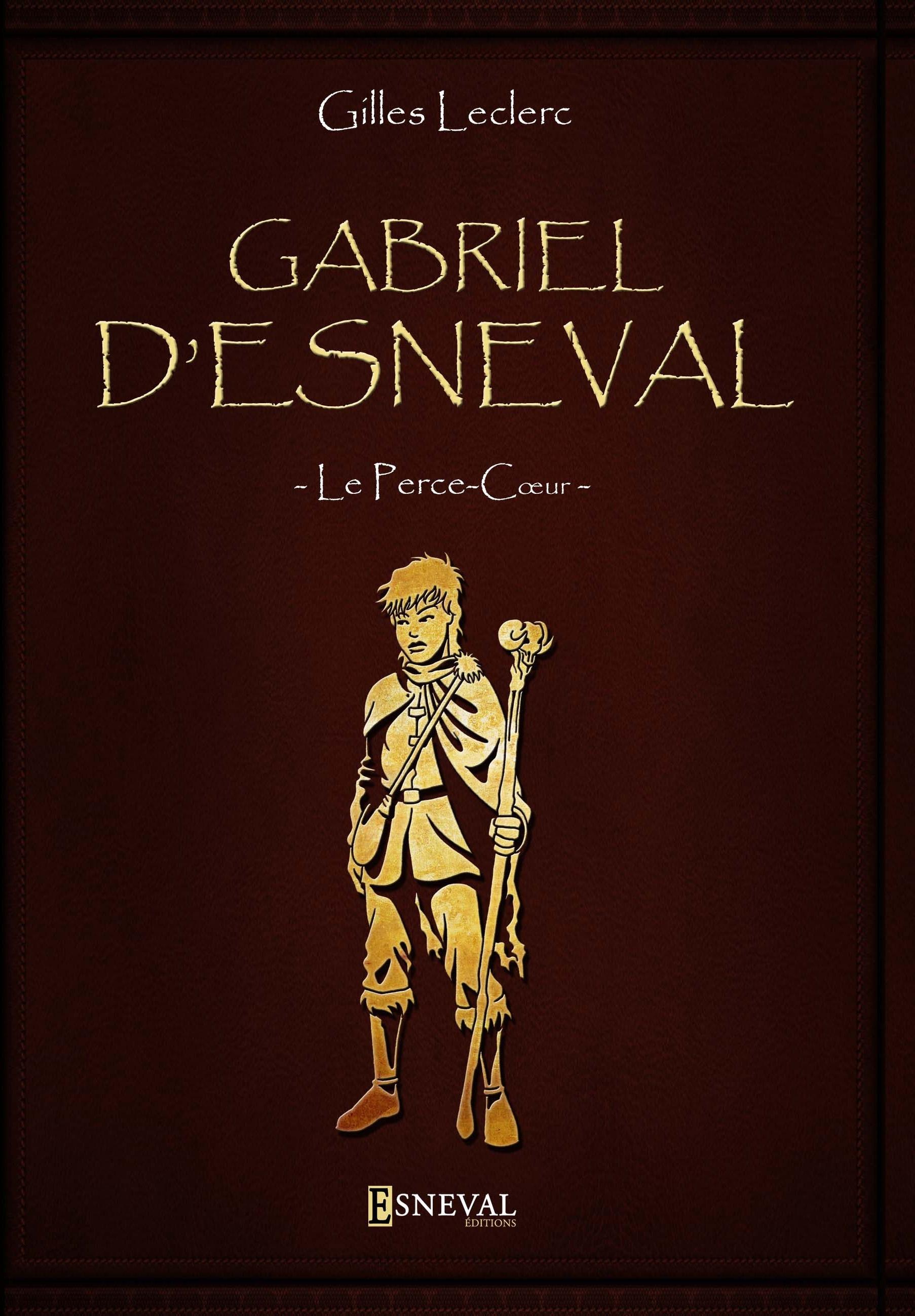 GABRIEL D'ESNEVAL LE PERCE COEUR
