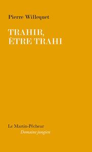 TRAHIR, ETRE TRAHI