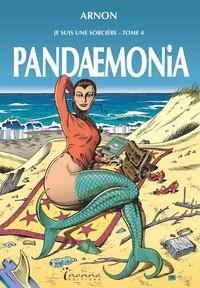JE SUIS UNE SORCIERE TOME 4 : PANDAEMONIA