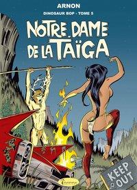 DINOSAUR BOP T5 : NOTRE DAME DE LA TAIGA