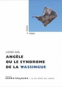 ANGELE OU LE SYNDROME DE LA WASSINGUE