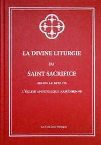 LA DIVINE LITURGIE DU SAINT SACRIFICE SELON LE RITE DE L'EGLISE APOSTOLIQUE ARMENIENNE