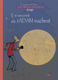 LES INDICES-PENSABLES T6 - LE SECRET DE L'ADAM INACHEVE (SAISON 2)