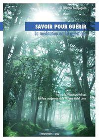 SAVOIR POUR GUERIR: LA MEDITATION EN 10 QUESTIONS