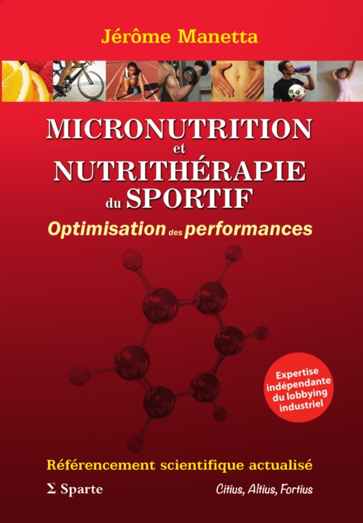 MICRONUTRITION ET NUTRITHERAPIE DU SPORTIF: OPTIMISATION DES PERFORMANCES
