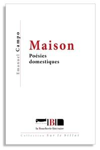 MAISON. POESIES DOMESTIQUES (EDITION REVUE ET AUGMENTEE)