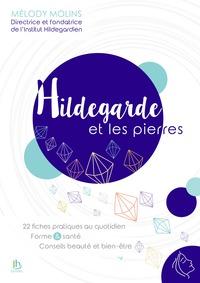 HILDEGARDE ET LES PIERRES - 22 FICHES PRATIQUES AU QUOTIDIEN - FORME & SANTE - CONSEILS BEAUTE ET BI