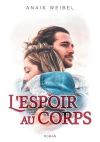 L'ESPOIR AU CORPS