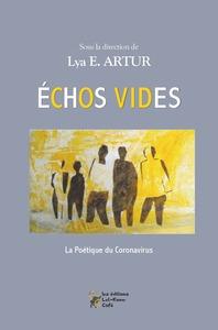 ECHOS VIDES - LA POETIQUE DU CORONAVIRUS