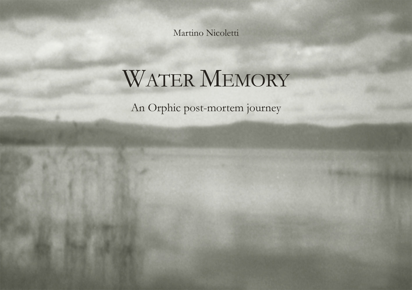 WATER MEMORY: AN ORPHIC POST-MORTEM JOURNEY