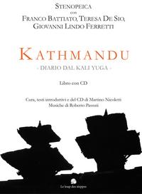 KATHMANDU: DIARIO DAL KALI YUGA (LIBRO + CD) (STENOPEICA, FRANCO BATTIATO, T. DE SIO, G.L. FERRETTI)
