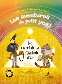 PETIT YOGI LE SECRET DE LA PYRAMIDE D'OR TOME 4
