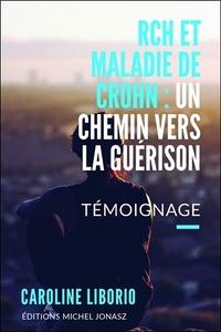 RCH ET MALADIE DE CROHN : UN CHEMIN VERS LA GUERISON