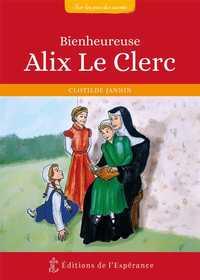 BIENHEUREUSE ALIX LE CLERC  1576-1622