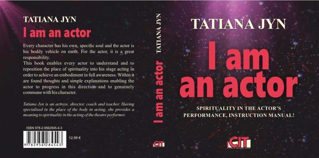 I AM AN ACTOR, SPIRITUALITY IN THE ACTOR'S PERFORMANCE, INSTRUCTION MANUAL!