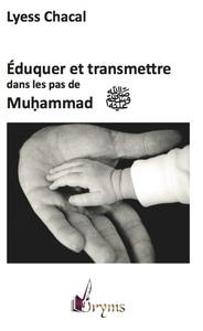 EDUQUER ET TRANSMETTRE DANS LES PAS DE MUHAMMAD (BSL)