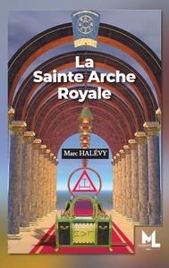 LA SAINTE ARCHE ROYALE