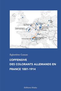 L'OFFENSIVE DES COLORANTS ALLEMANDS EN FRANCE 1881-1914