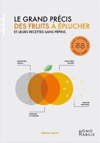 GRAND PRECIS DES FRUITS A EPLUCHER (LE) - ET LEURS RECETTES SANS PEPINS