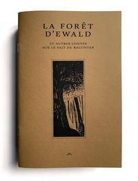 LA FORET D'EWALD / CORRODE #2 - ET AUTRES CONTES SUR LE FAIT DE RACONTER
