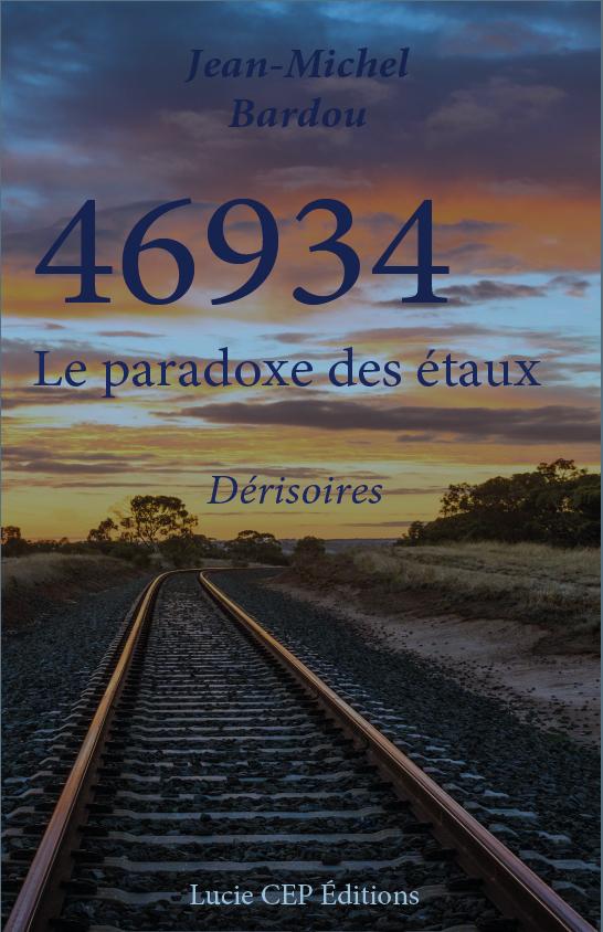 46934 LE PARADOXE DES ETAUX - T03 - 46934 LE PARADOXE DES ETAUX -3 - DERISOIRES