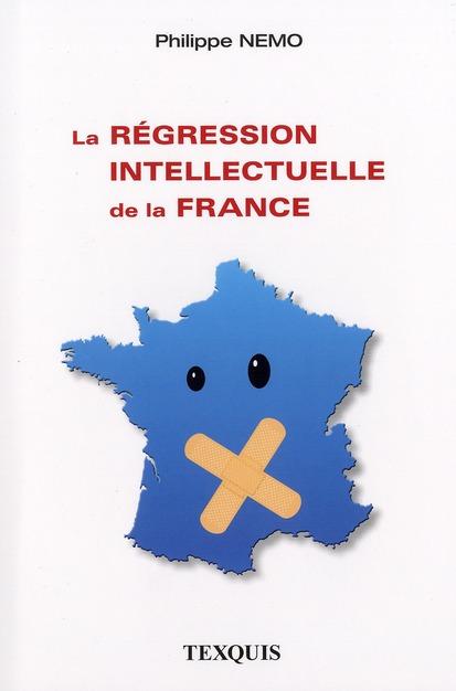 REGRESSION INTELLECTUELLE DE LA FRANCE (LA)