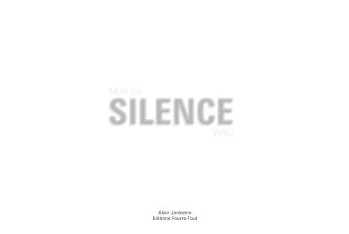 MUR DU SILENCE/SILENCE WALL