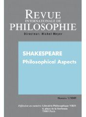 REVUE INTERNATIONALE DE PHILOSOPHIE 247 (1-2009) SHAKESPEARE PHILOSOPHICAL ASPECTS