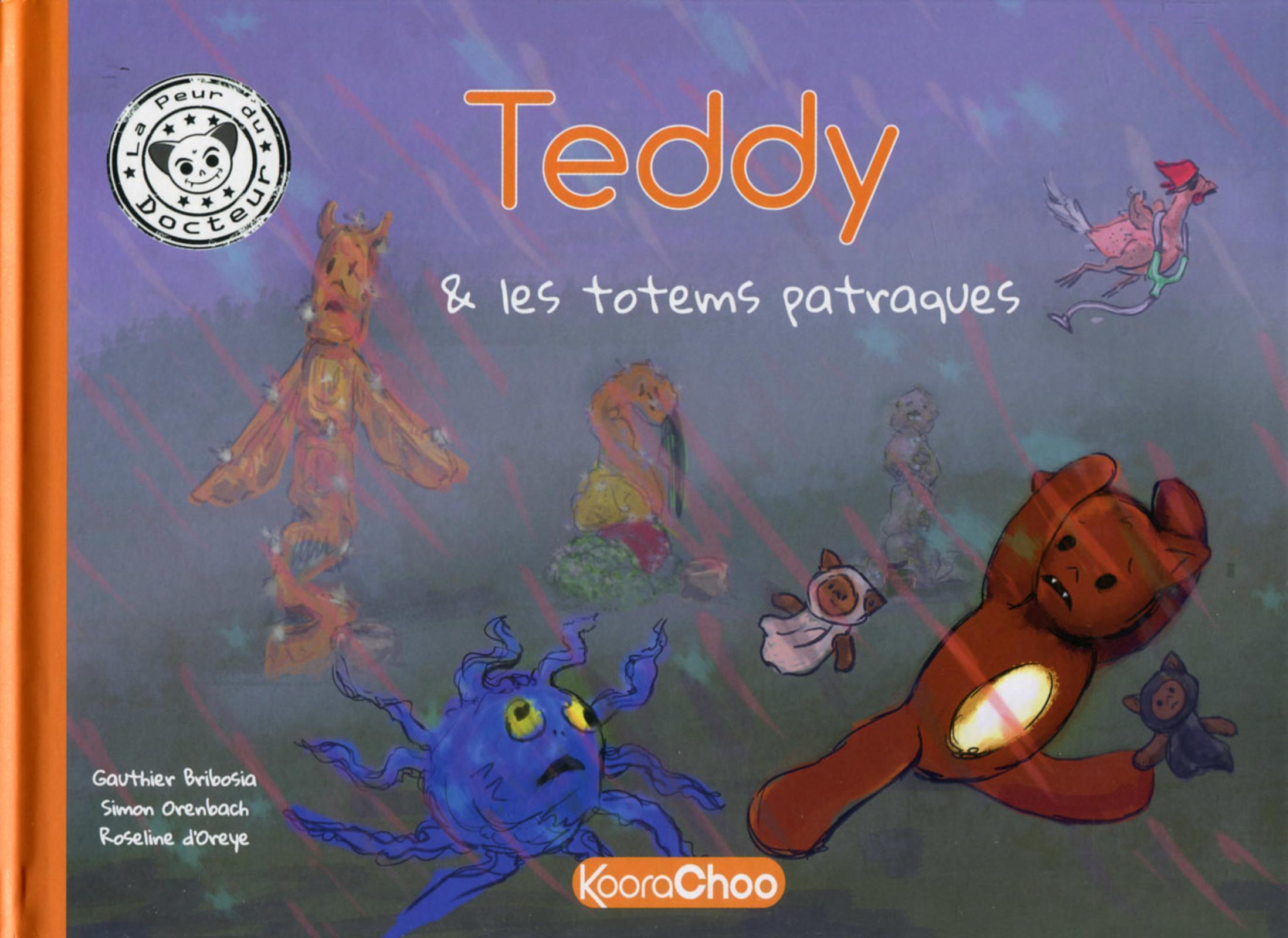 TEDDY ET LES TOTEMS PATRAQUES - TOME 1