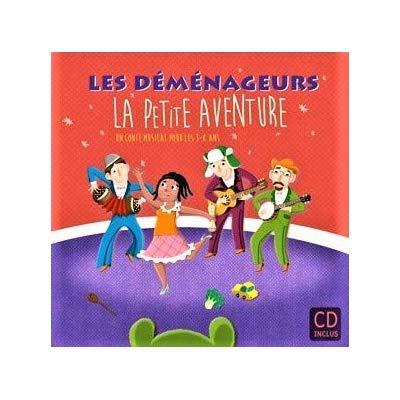LES DEMENAGEURS LA PETITE AVENTURE UN CONTE MUSICAL POUR LES 3 -8ANS