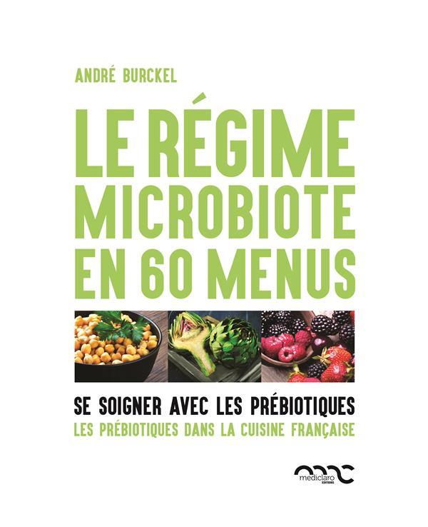 LE REGIME MICROBIOTE EN 60 MENUS