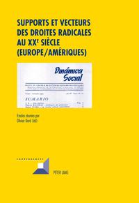 SUPPORTS ET VECTEURS DES DROITES RADICALES AU XXE SIECLE (EUROPE-AMERIQUES)