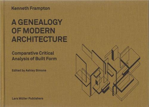 KENNETH FRAMPTON GENEALOGY OF MODERN ARCHITECTURE /ANGLAIS