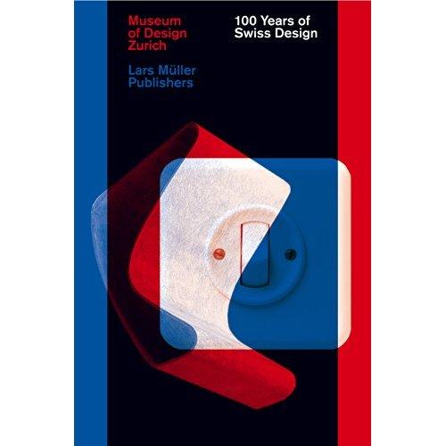 100 YEARS OF SWISS DESIGN /ANGLAIS