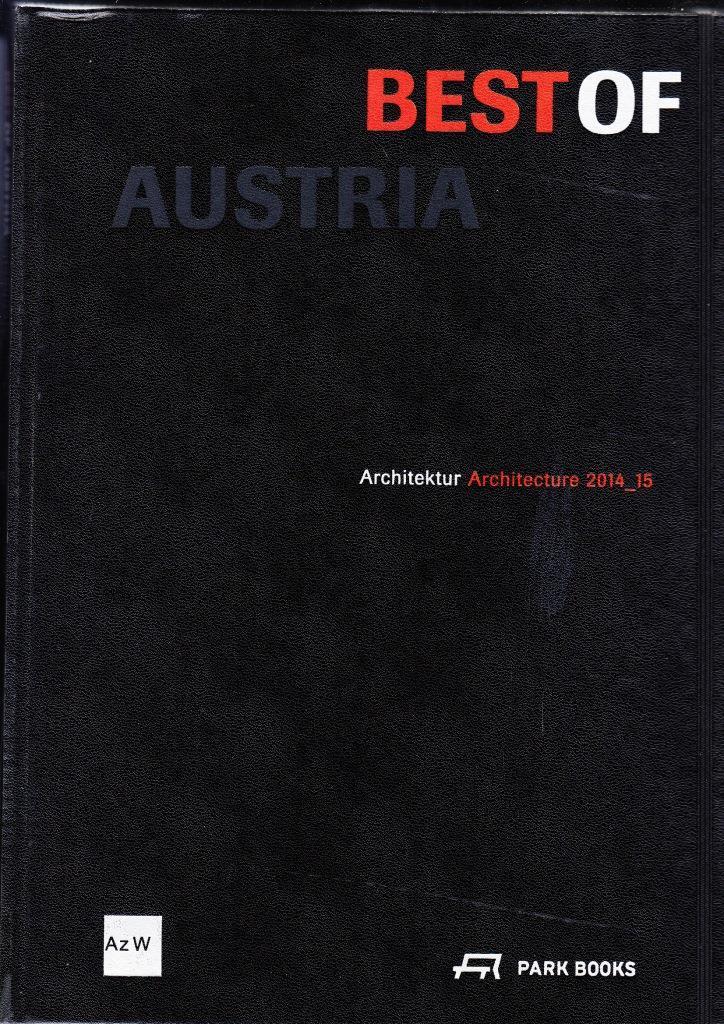 BEST OF AUSTRIA ARCHITECTURE 2014-15 /ANGLAIS/ALLEMAND