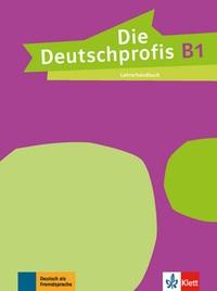 DIE DEUTSCHPROFIS B1 - LIVRE DU PROFESSEUR