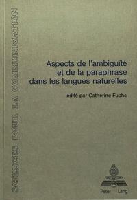 ASPECTS DE L'AMBIGUITE ET DE LA PARAPHRASE DANS LES LANGUES NATURELLES