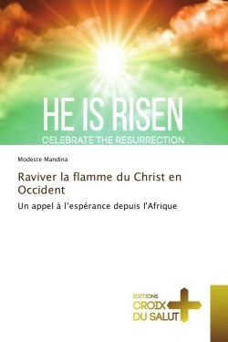 RAVIVER LA FLAMME DU CHRIST EN OCCIDENT