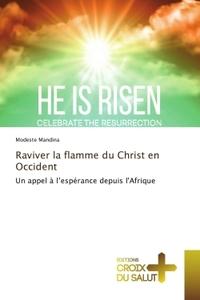 RAVIVER LA FLAMME DU CHRIST EN OCCIDENT