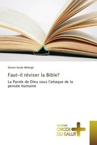 FAUT-IL REVISER LA BIBLE?