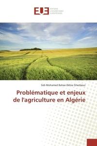 PROBLEMATIQUE ET ENJEUX DE L'AGRICULTURE EN ALGERIE
