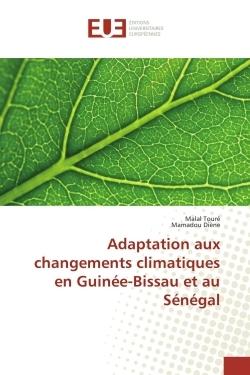 ADAPTATION AUX CHANGEMENTS CLIMATIQUES EN GUINEE-BISSAU ET AU SENEGAL