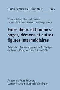 ENTRE DIEUX ET HOMMES ANGES, DEMONS ET AUTRES FIGURES INTERMEDIAIRES