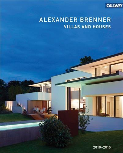 ALEXANDER BRENNER VILLAS AND HOUSES 2010 - 2015 /ANGLAIS