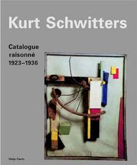 KURT SCHWITTERS CATALOGUE RAISONNE VOL. 2 1923-1936 /ANGLAIS/ALLEMAND